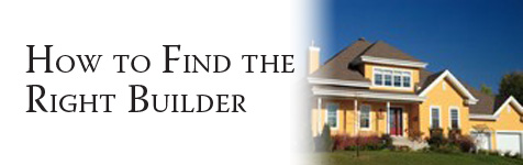 Builder: How to Find the Right Builder...